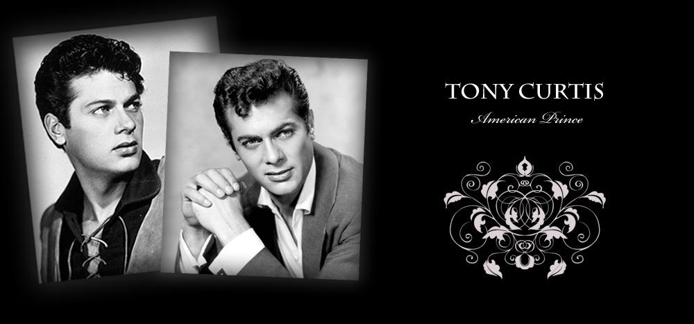TONY CURTIS American Prince/Сайт о творчестве американского киноактера Тони Кертиса.